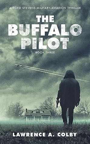 The Buffalo Pilot (Ford Stevens Military-Aviation Thriller #3)