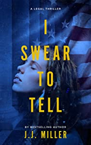 I Swear To Tell (Cadence Elliott Legal Thriller Series Book 1)