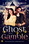 Ghost of a Gamble (Wickwood Chronicles, #1)