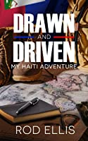 Drawn & Driven: My Haiti Adventure