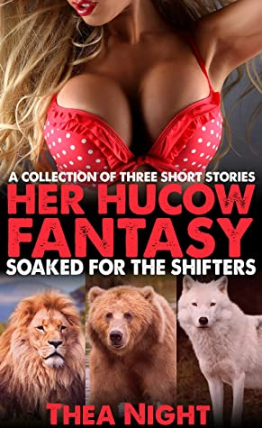 Soaked for the Shifters (Her Hucow Fantasy)