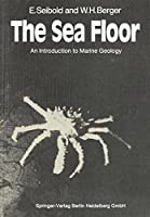 The Sea Floor: An Introduction To Marine Geology