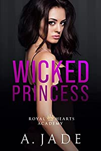 Wicked Princess (Royal Hearts Academy, #3)