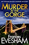 Murder at the Gorge (The Exham-on-Sea Murder Mysteries Book 7)