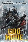 God Mode: a LitRPG Saga (Mythrune Online, #1)
