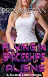 Flying in Spaceships with Aliens (Kilbus Lord #2)