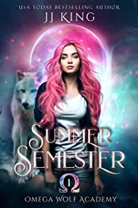 Summer Semester (Omega Wolf Academy, #1)