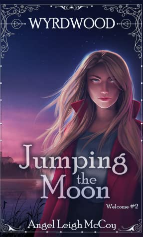 Jumping the Moon (Wyrdwood Welcome, #2)