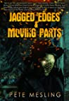 Jagged Edges & Moving Parts