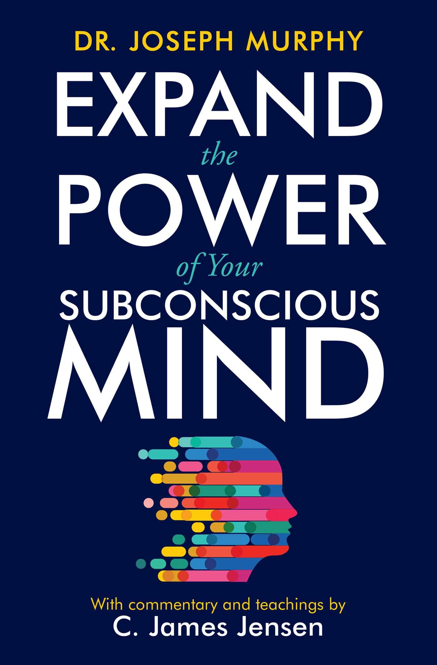 Expand the Power of Your Subconscious MindbyJoseph MurphyC James Jensen Contributor