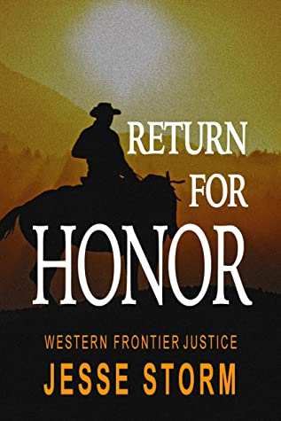 Return for Honor (Western Frontier Justice)