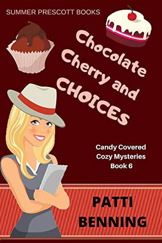 Chocolate Cherry and Choices (Candy Covered Cozy Mysteries Book 6)