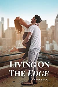 Living on the Edge (Sehgal Family & Friends Book 5)