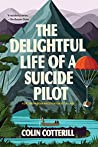 The Delightful Life of a Suicide Pilot (Dr. Siri Paiboun, #15) - Colin Cotterill