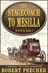 The Stagecoach to Mesilla: A Western Frontier Adventure (W. F. & Co. Book 3)