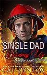 Single Dad Burning Up