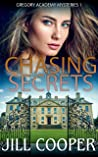 Chasing Secrets: A YA mystery thriller (Gregory Academy Mysteries Book 1)