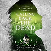 Calling Back the Dead (Northern Michigan Asylum #2)