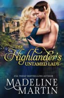 The Highlander's Untamed Lady (Highland Passions #3)