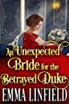 An Unexpected Bride for the Betrayed Duke