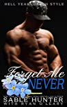Forget Me Never: Hell Yeah!