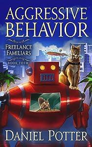 Aggressive Behavior (Freelance Familiars, #4)