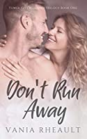 Don't Run Away (Tower City Romance Trilogy #1)