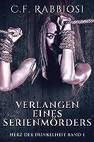 Verlangen eines Serienmörders: Auf Deutsch (Herz der Dunkelheit 1)