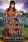 A Hesitant Bride To Soothe His Shattered Heart