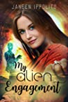 My Alien Engagement: A Short Story (The Accidental Alien Romance Chronicles Book 2)