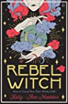 Rebel Witch: How ...