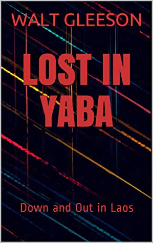Lost in Yaba: Down and Out in Laos