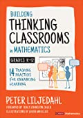 Building Thinking Classrooms in Mathematics, Grades K-12: 14 Teaching Practices for Enhancing Learning