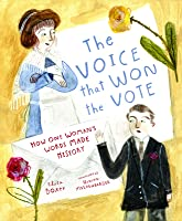 The Voice That Won the Vote: How One Woman's Words Made History