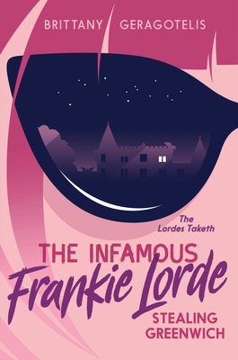 Stealing Greenwich (The Infamous Frankie Lorde, #1)