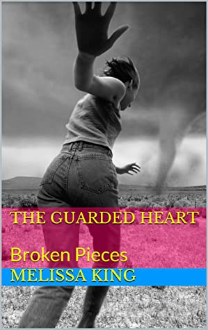 The Guarded Heart: Broken Pieces