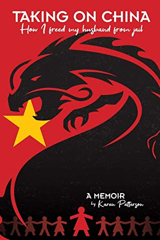 Taking on China: How I Freed My Husband from Jail: A Memoir