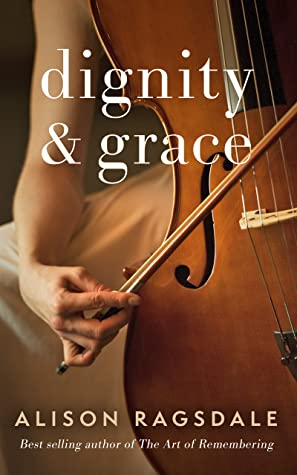 Dignity and Grace by Alison Ragsdale