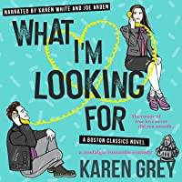 What I'm Looking For (Boston Classics, #1)