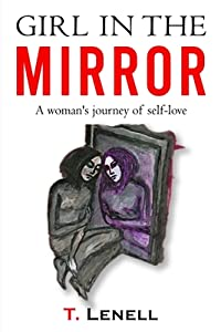 Girl In The Mirror A Woman's Journey To Self-Love