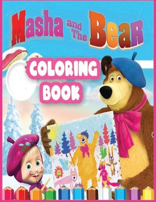 Masha And The Bear Coloring Book The Best Illustrations Of Masha And Her Friends For Kids Girls And Boys Fans Masha And The Bear Coloring Pages By Fan Drawing