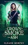 A Crown of Smoke and Ash (Shadow Walkers Saga, #2)