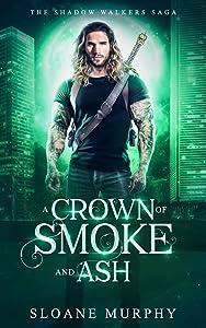 A Crown of Smoke and Ash (The Shadow Walkers Saga, #2)