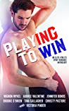 Playing To Win: An Elite Athlete Sport Romance Anthology
