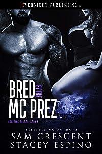 Bred by the MC Prez (Breeding Season #5)