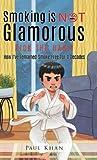 Smoking is Not Glamorous by Paul Khan