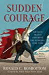 Sudden Courage: Youth in France Confront the Germans, 1940-1945