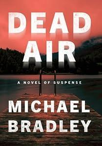 Dead Air: A Novel of Suspense