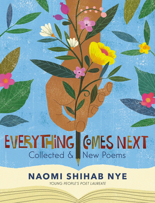 Everything Comes Next Collected and New PoemsbyNaomi Shihab Nye