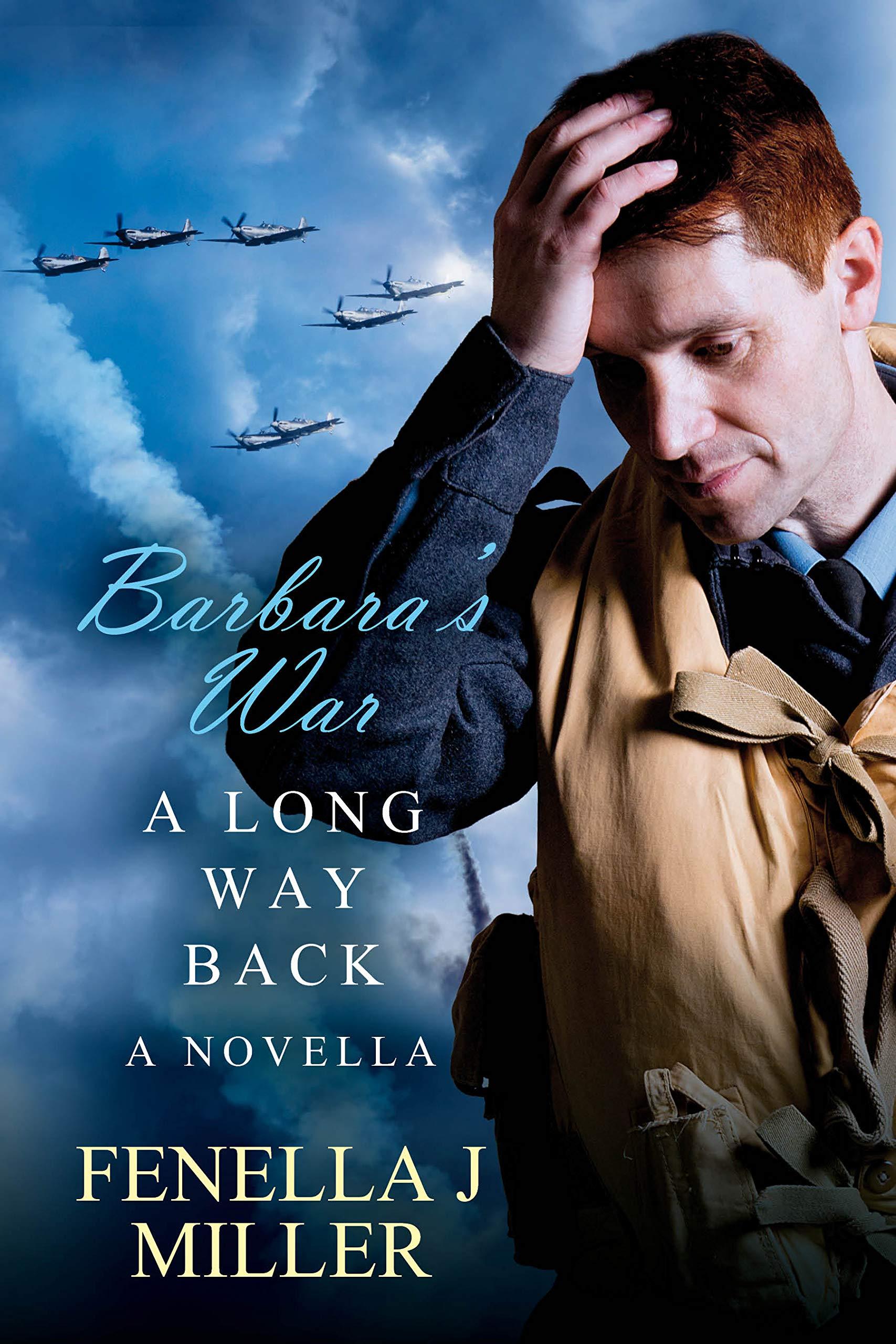 A Long Way Back (Barbara's War, #4) Fenella J. Miller